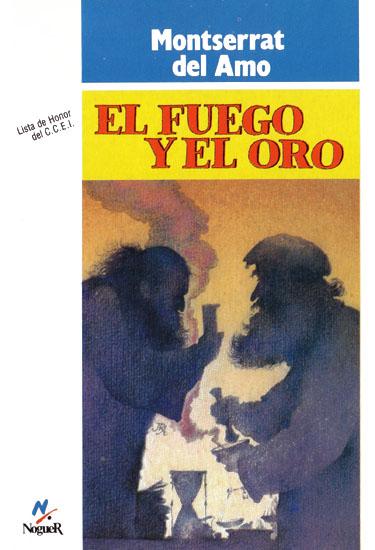 El fuego y el oro. Ilust. de Juan R. Alonso Díaz-Toledo. Noguer, 1984.