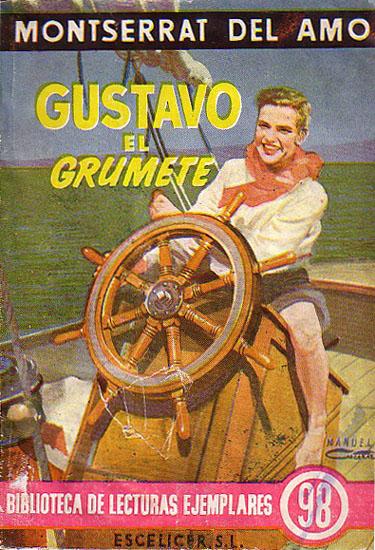 Gustavo el grumete. Escelicer, 1952.